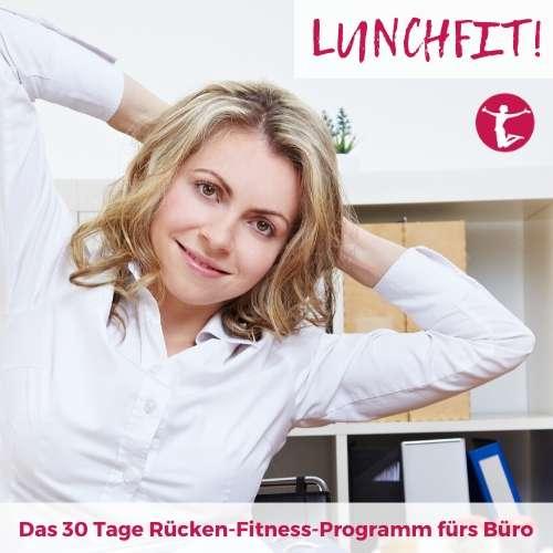 Willkommen zu Lunchfit - dem Rücken-Fitness-Programm für's Büro